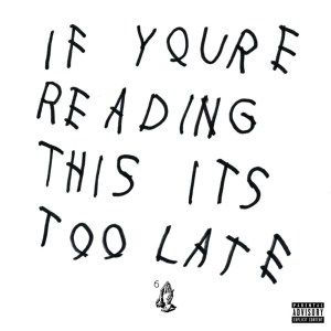drake-if youre reading this its too late