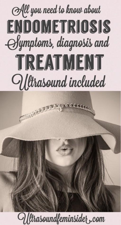 Endometriosis, Endometriosis symptoms, diagnosis and treatments.