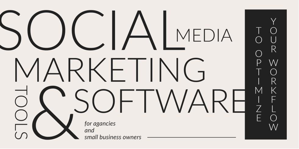 Social media marketing tools and software