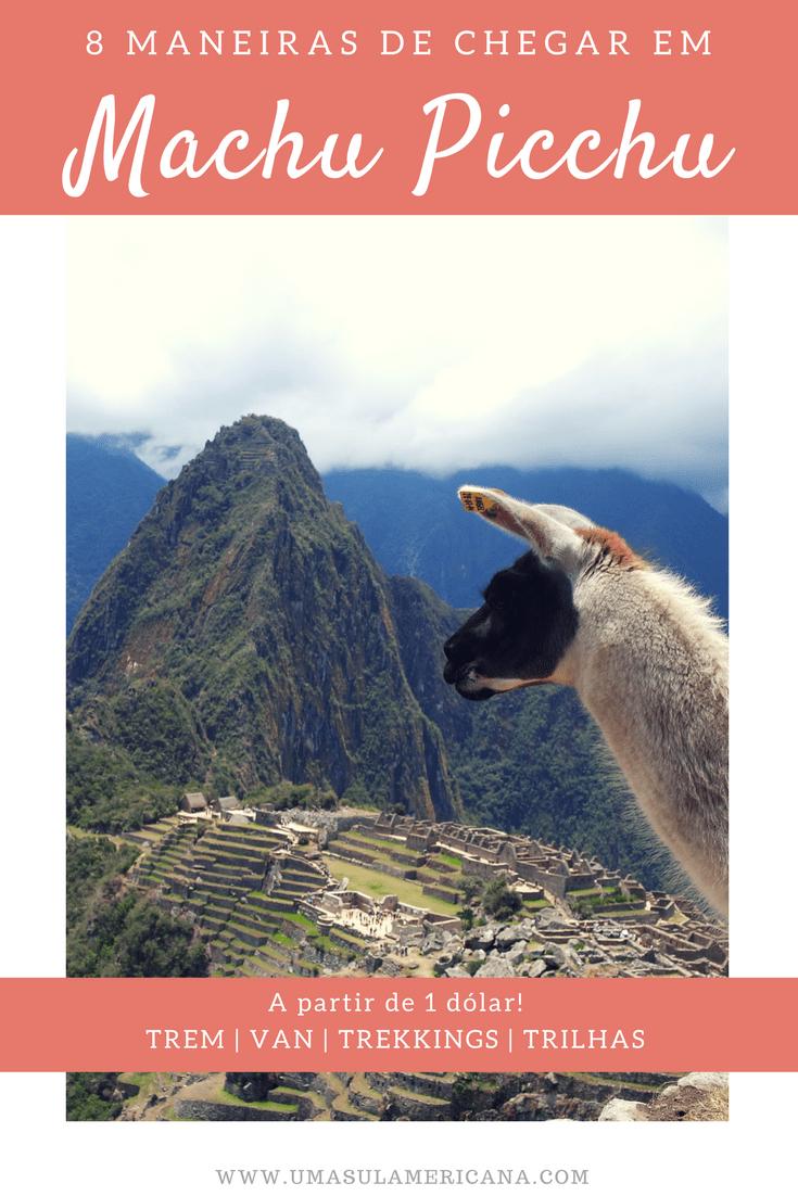 Como chegar em Machu Picchu - 8 maneiras de chegar a partir de 1 dólar.