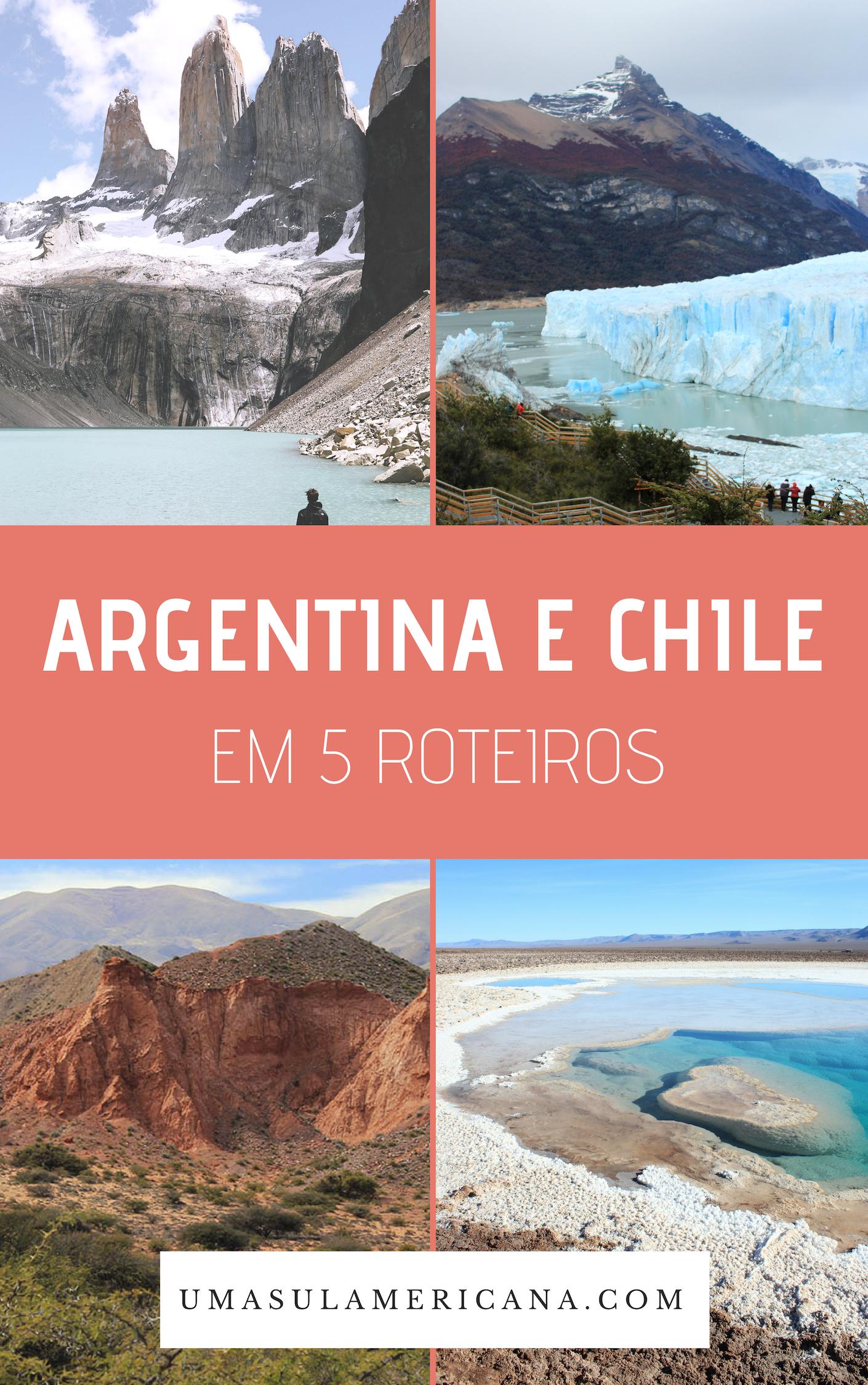 Argentina e Chile em 5 roteiros de Norte a Sul
