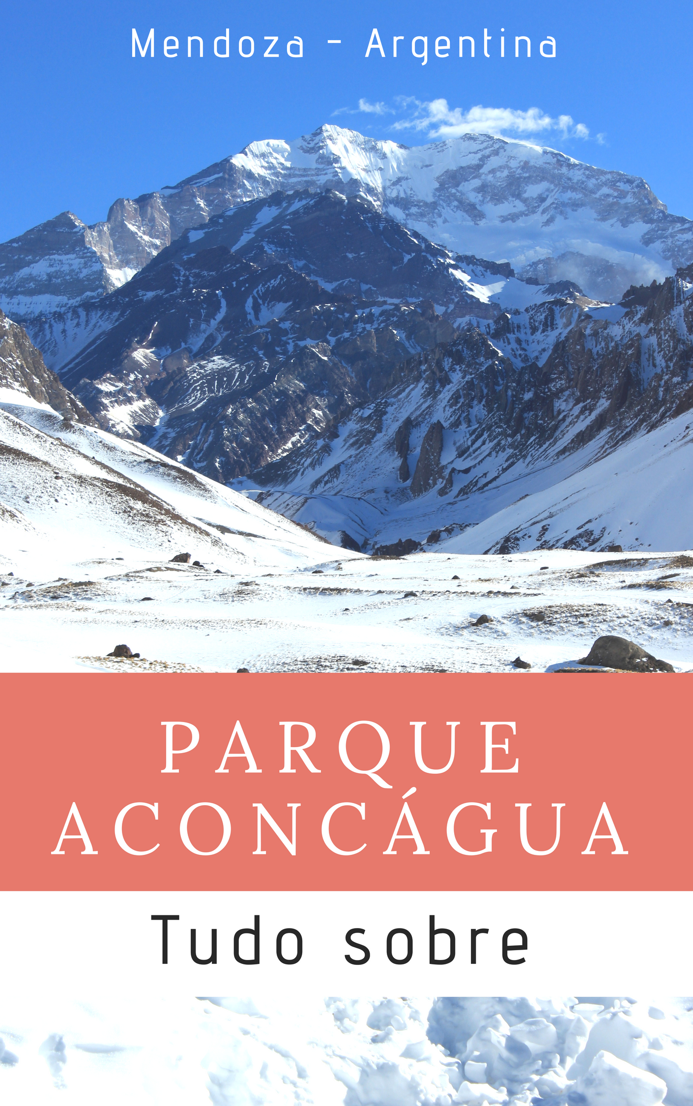 Tudo sobre o Parque Aconcágua, em Mendoza, na Argentina.