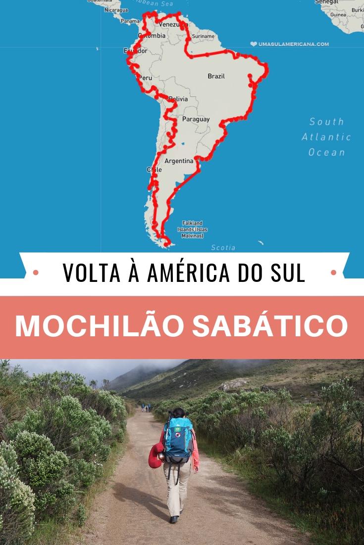Mochilão pela América do Sul - Tudo o que você precisa para planejar sua viagem sabática: roteiros, custos, fronteiras, dicas, furadas e tudo mais!