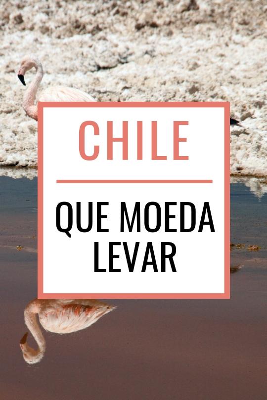 Que moeda levar pro Chile? Veja quando é melhor levar real, dólar e pesos chilenos, onde fazer câmbio e outras dicas