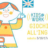 KIDS@WORK: LABORATORI PER BAMBINI E FAMIGLIE