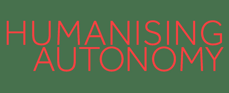 Humanising Autonomy