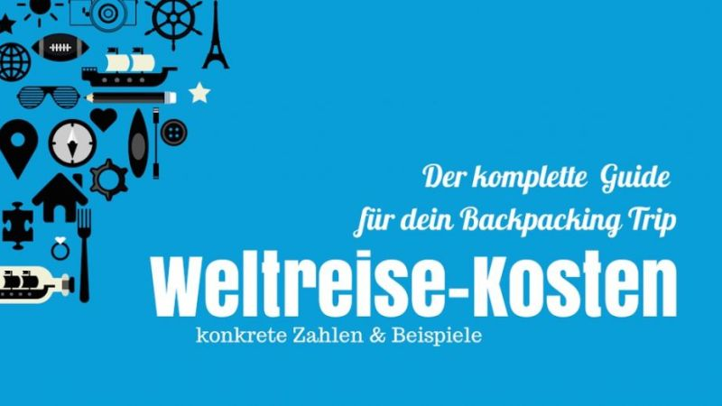Weltreise-Kosten - Backpacking Trip. Ultimativer Guide für dein Backpacking Trip, Titelbild
