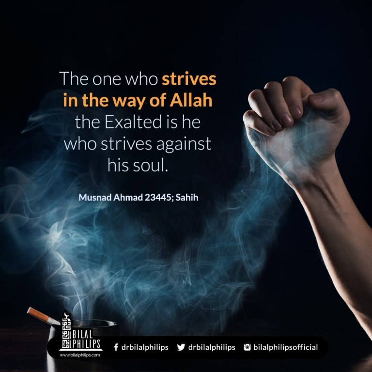 The one who strives in the way of Allah the Exalted is he who strives against his soul