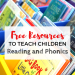 Free resources to teach reading and phonics