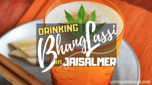 Drinking Bhang Lassi in Jaisalmer | Ummi Goes Where?
