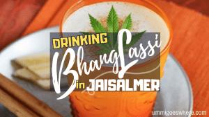 Drinking Bhang Lassi in Jaisalmer | Ummi Goes Where?