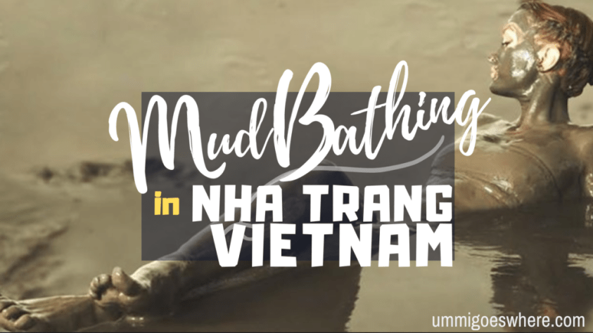 Mud Bathing in Nha Trang, Vietnam | Ummi Goes Where?