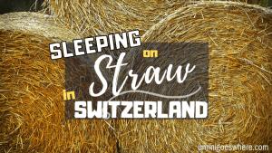 Sleeping on Straw in Switzerland | Ummi Goes Where?
