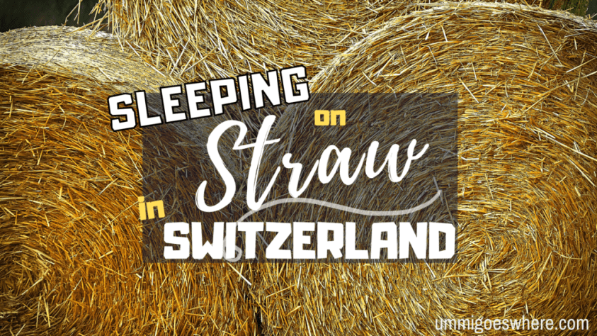 Sleeping on Straw in Switzerland | Ummi Goes Where?