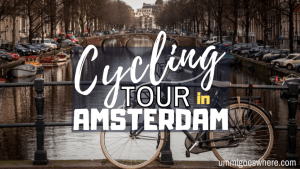 Cycling Tour in Amsterdam | Ummi Goes Where?