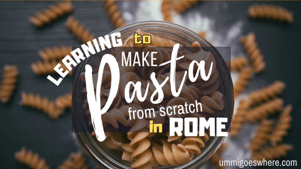 Learning to Make Pasta from Scratch in Rome | Ummi Goes Where?