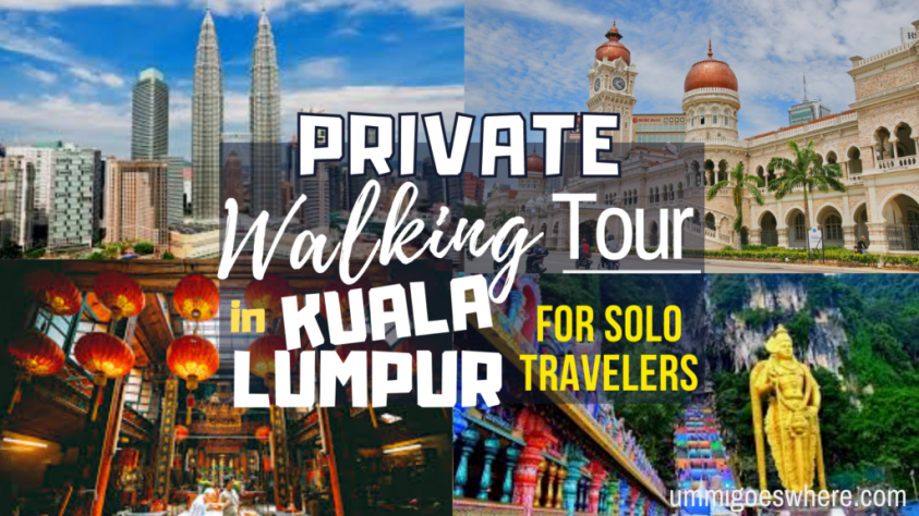 Private Walking Tour of Kuala Lumpur for Solo Travelers | Ummi Goes Where?