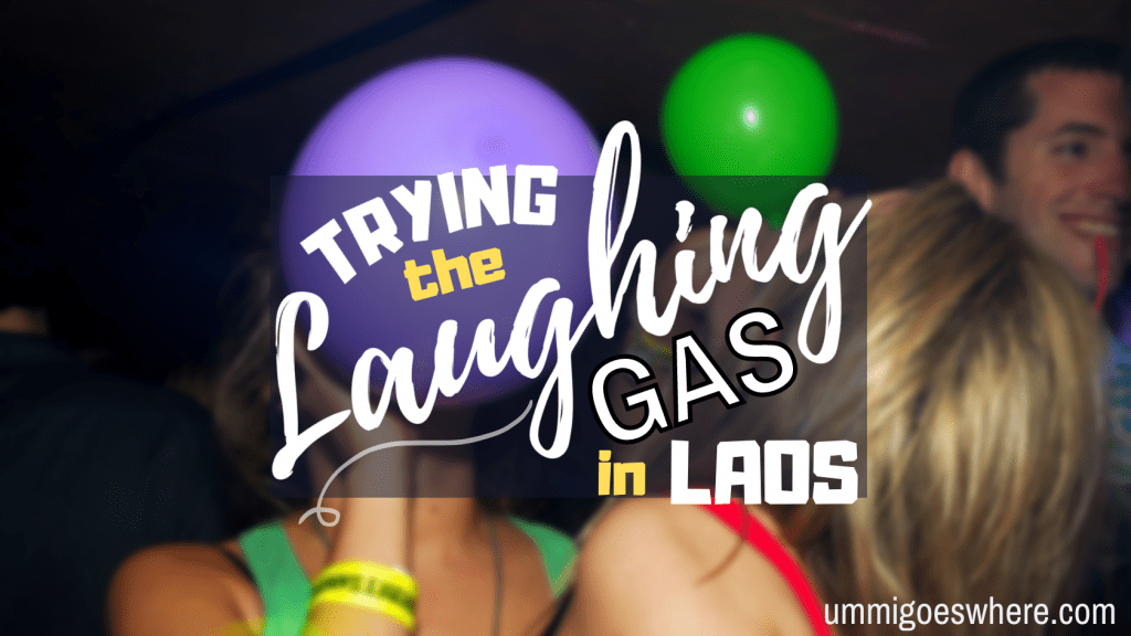 Trying the Laughing Gas in Laos   Ummi Goes Where?