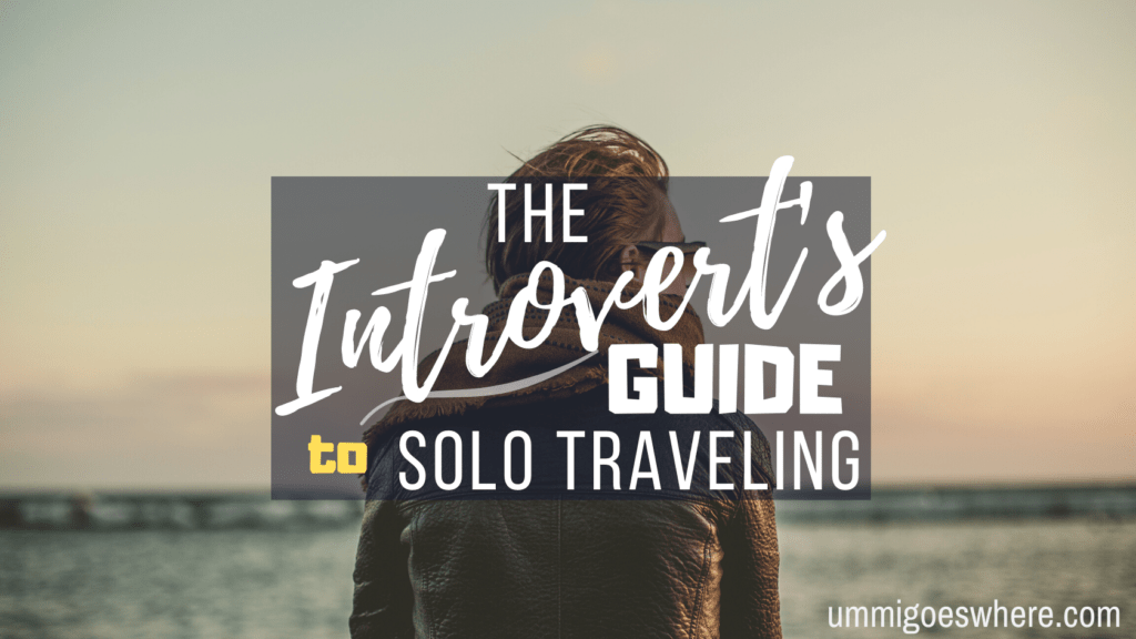 The Introvert's Guide to Solo Traveling