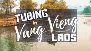 Tubing in Vang Vieng Laos | Ummi Goes Where?
