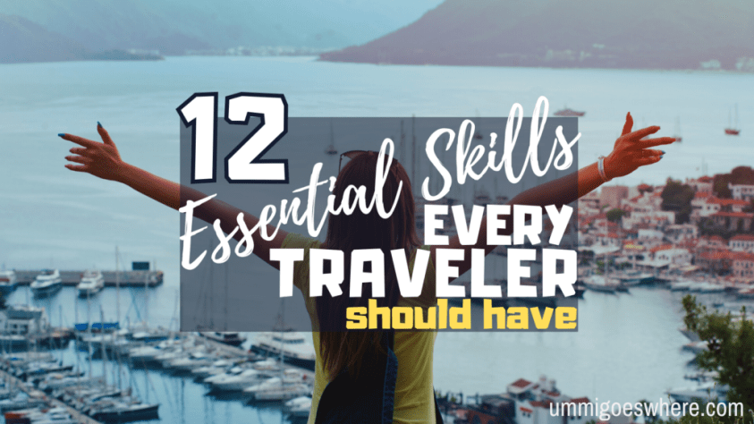 12 Essential Skills Every Traveler Should Have | Ummi Goes Where?