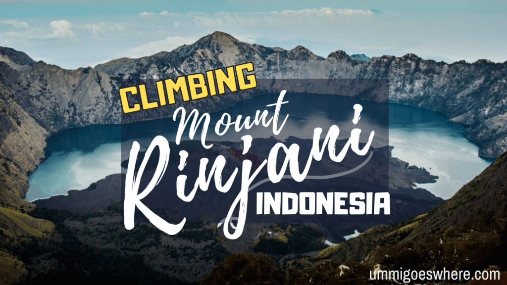 A Beginner's Guide to Climbing Mount Rinjani | Ummi Goes Where?