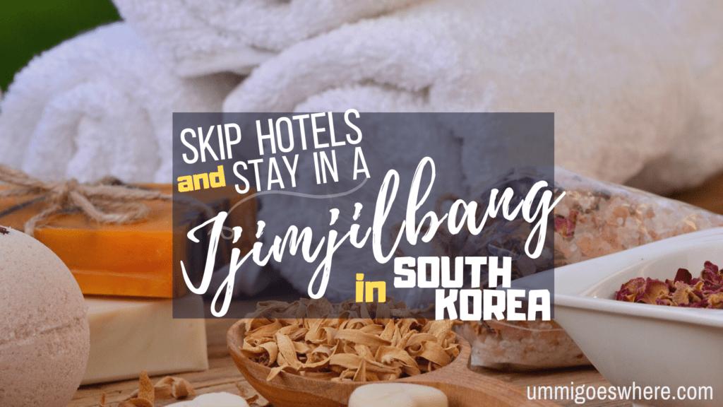 Travel Hack in South Korea - Skip Hotels and Stay in a Jjimjilbang | Ummi Goes Where?
