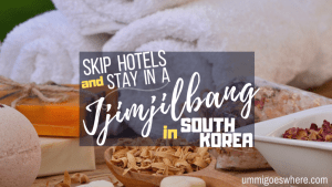 Travel Hack in South Korea - Skip Hotels and Stay in a Jjimjilbang | Ummi Goes Where?