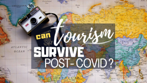 Can Tourism Survive Post Covid? | Ummi Goes Where?
