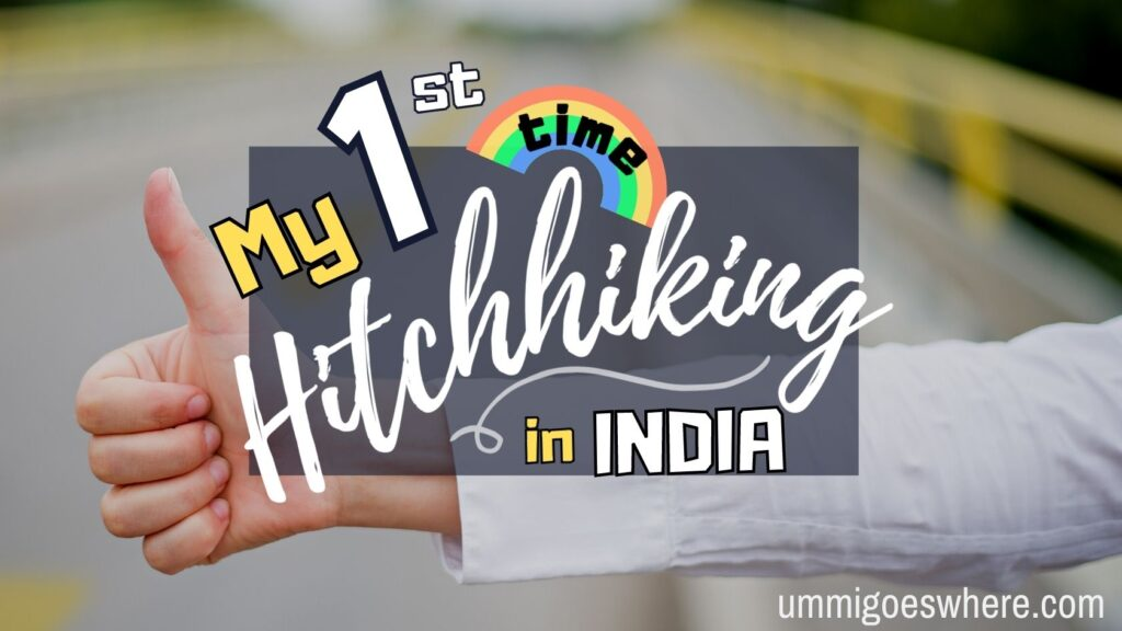 My first time hitchhiking in India | Ummi Goes Where?