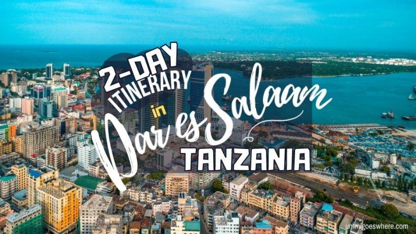 2-DAY itinerary in Dar es Salaam, Tanzania