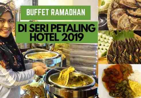 BUFFET RAMADHAN DI SERI PETALING HOTEL 2019