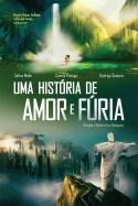 """""""Uma História de Amor e Fúria"""", 2012"""