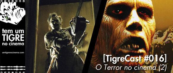 O Terror no Cinema (2)   TigreCast #16   Podcast