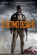 O Último Desafio (The Last Stand, 2013, EUA) [C#113]
