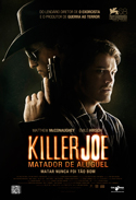 Killer Joe – Matador de Aluguel (Killer Joe, 2012, EUA) [C#126]