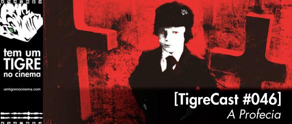 A Profecia | TigreCast 46