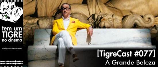A Grande Beleza | TigreCast 77