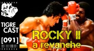 Rocky II: A Revanche | TigreCast #91 | Podcast