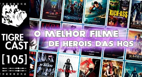 O Melhor Filme de Herois das HQs | Podcast