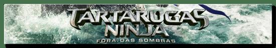 As Tartarugas Ninja: Fora das Sombras (2016)