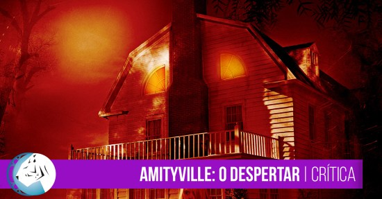Amityville: O Despertar (Amityville: The Awakening) | Review