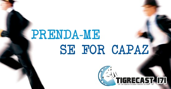 Prenda-Me Se For Capaz | TigreCast #171 | Podcast