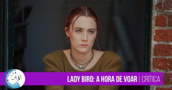 Lady Bird: A Hora de Voar | Crítica