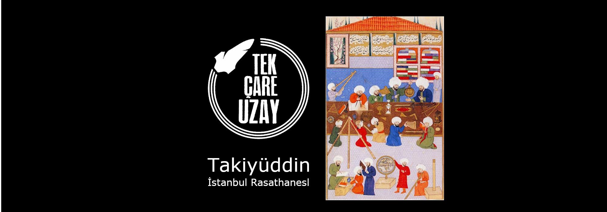 Takiyüddin ve İstanbul Rasathanesi (Konuk: Hüseyin Şen)