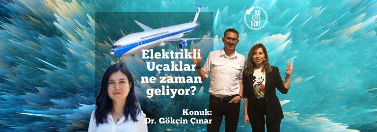 Elektrikli Uçaklar geleceği şekillendirecek mi? Konuk: Dr Gökçin Çınar (Georgia Tech)