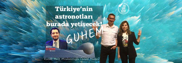 Türkiye'nin yepyeni dev bilim merkezi: GUHEM, Konuk: Halit Mirahmetoğlu (GUHEM Genel Müd.)