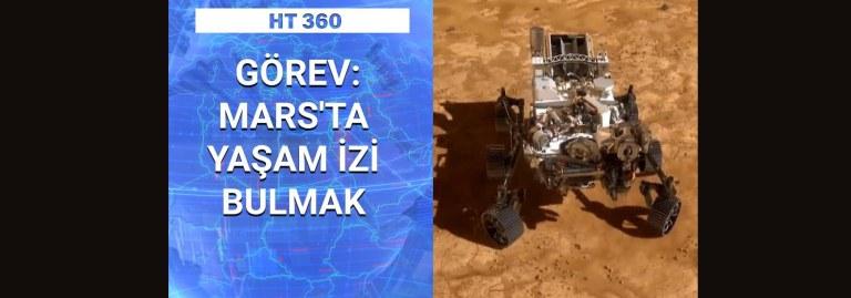 HT 360 | Perseverance Mars'ta yaşam izi bulabilecek mi?