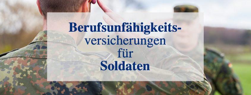 Berufsunfähigkeitsversicherung und Dienstunfähigkeitsversicherung für einen Soldaten