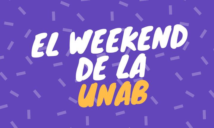 El Weekend de la Unab: Nueva temporada
